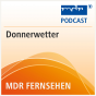 MDR FERNSEHEN Donnerwetter Podcast Download