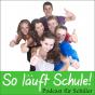 So läuft Schule! Podcast herunterladen
