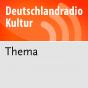 Thema - Deutschlandfunk Kultur Podcast Download