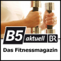 B5 aktuell - Das Fitnessmagazin Podcast Download