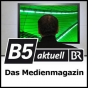 B5 aktuell - MedienMagazin Podcast Download