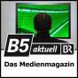 B5 aktuell - MedienMagazin Podcast herunterladen