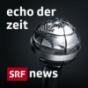Echo der Zeit - DRS Podcast herunterladen