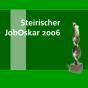 Steirischer JobOskar 2006 Podcast Download
