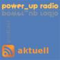 power_up radio | aktuell Podcast herunterladen