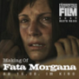 Making Of Fata Morgana Podcast Download