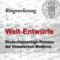 Ringvorlesung Welt-Entwürfe - Deutschsprachige Romane der Klassischen Moderne Podcast herunterladen