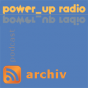 power_up radio | archiv Podcast Download
