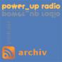 power_up radio | archiv Podcast herunterladen