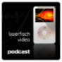 Laserfisch Video Podcast Podcast Download