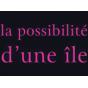 LA POSSIBILITE D'UNE ILE Podcast Download
