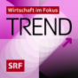 DRS - Trend Plus- Das Wirtschaftsmagazin Podcast Download