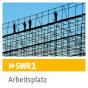 SWR1 - Arbeitsplatz Podcast herunterladen