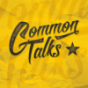 Common Talks Podcast Download