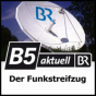 B5 aktuell - Der Funkstreifzug Podcast Download