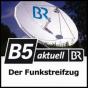B5 aktuell - Der Funkstreifzug Podcast herunterladen