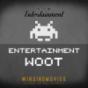 Entertainment W00T – Der Spielepodcast – Wir Sind Movies