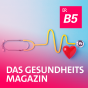 B5 aktuell - Gesundheitsmagazin Podcast Download