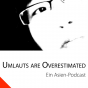 Umlauts Are Overestimated Podcast herunterladen