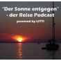 Der Sonne entgegen - der Reise Podcast Download