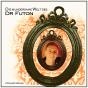 Die wundersame Welt des Dr Futon Podcast Download