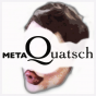metaQuatsch Podcast herunterladen
