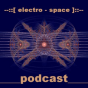 electro space Podcast Download
