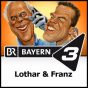 Lothar & Franz - Bayern 3 Podcast Download