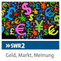 SWR 2 - Geld, Markt, Meinung Podcast Download