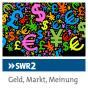 SWR 2 - Geld, Markt, Meinung Podcast herunterladen
