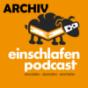Einschlafen Podcast Archiv (MP3) Download