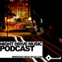 Night Drive Music - Techno/House/Electro Podcast Download