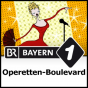 Operetten-Boulevard - Bayern 1 Podcast Download