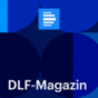 DLF-Magazin - Deutschlandfunk Podcast Download