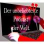 Der unbeliebteste Podcast der Welt
