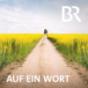 Bayern 1 - Auf ein Wort Podcast Download