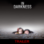 IN DARKNESS - Trailer Podcast Download