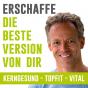 Erschaffe die beste Version von dir: Ernährung, Fitness, Gesundheit, Entspannung, Abnehmen Podcast Download