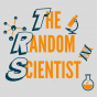 The Random Scientist Podcast Download
