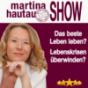 Martina Hautau Show | UpgradeYourLIFE – Erfolg, Selbstmanagement, Führung, Kommunikation, Persönlichkeitsentwicklung Podcast herunterladen