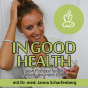In Good Health Podcast Podcast herunterladen