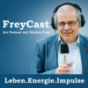 FreyCast - der Podcast mit Markus Frey - Impulse für mehr Lebensenergie Podcast Download