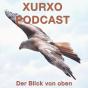 Xurxo - Der Blick von oben Podcast Download