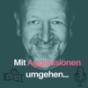 Umgang mit Aggressionen Podcast herunterladen