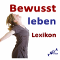 Bewusst Leben Lexikon Podcast Download