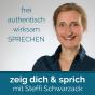 zeig dich und sprich - frei authentisch wirksam Sprechen im Offline- und Online-Business Podcast Download