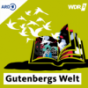 WDR 3 Gutenbergs Welt Podcast Download