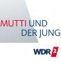 WDR 2 Mutti und der Jung - <strong> </strong>Best of Podcast herunterladen
