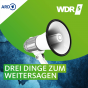 WDR 5 Leonardo - 3 Dinge zum Weitersagen Podcast Download