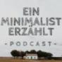 Ein Minimalist erzählt Podcast Download